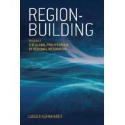 Region Building: Global Proliferation of Regional Integration v. I by Ludger Kuhnhardt