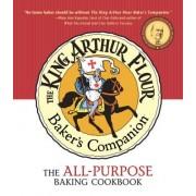 The King Arthur Flour Baker's Companion: The All-Purpose Baking Cookbook