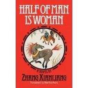 Half of Man is Woman by Xianliang Zhang