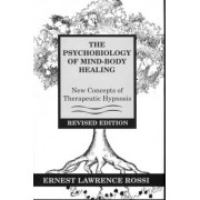 The Psychobiology of Mind-Body Healing by Ernest Lawrence Rossi