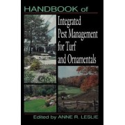 Handbook of Integrated Pest Management for Turf and Ornamentals by Anne R. Leslie