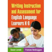 Writing Instruction and Assessment for English Language Learners K-8 by Susan Lenski