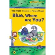 Blue, Where are You? by Wes Magee