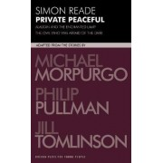 Private Peaceful: With Aladdin and the Enchanted Lamp and the Owl Who Was Afraid of the Dark by Michael Morpurgo