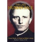 The Last Human Face by Boniface F Hanley Ofm