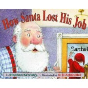 How Santa Lost His Job by Dr Stephen Krensky