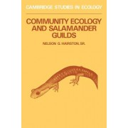 Community Ecology and Salamander Guilds by Nelson G. Hairston