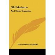 Old Madame by Harriet Prescott Spofford
