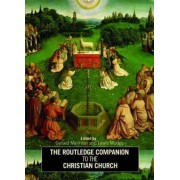 The Routledge Companion to the Christian Church by Dr. Gerard Mannion