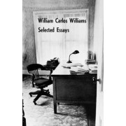 Selected Essays of William Carlos Williams by William Carlos Williams