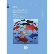 International Trade Statistics Yearbook 2014: Trade by Country Volume 1 by United Nations: Department of Economic and Social Affairs: Statistics Division