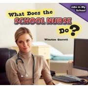 What Does the School Nurse Do? by Winston Garrett