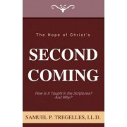 The Hope of Christ's Second Coming by Samuel Prideaux Tregelles