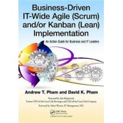 Business-Driven IT-Wide Agile (Scrum) and Kanban (Lean) Implementation by Andrew Thu Pham