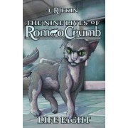 Nine Lives of Romeo Crumb by L. Rifkin