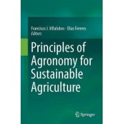 Principles of Agronomy for Sustainable Agriculture by Francisco J. Villalobos