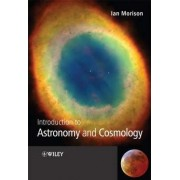 Introduction to Astronomy and Cosmology by Ian Morison