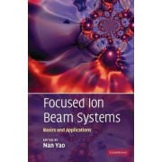 Focused Ion Beam Systems by Yao Nan