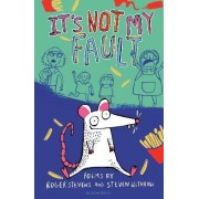 It's Not My Fault! by Roger Stevens