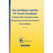 Tax Avoidance and the EC Treaty Freedoms: A Study on the Limitations Under European Law to the Prevention of Tax Avoidance