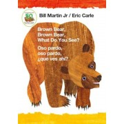 Brown Bear, Brown Bear, What Do You See? / Oso Pardo, Oso Pardo, Que Ves Ahi? (Bilingual Board Book - Spanish Edition), Hardcover