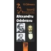 Alexandru Odobescu Din Istoria Literaturii Romane De La Origini Pana In Prezent - G. Calinescu