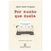 Gregson Tyler Knott Por Mucho Que Duela: Poemas De La Maquina De Escribir