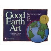 Good Earth Art by MaryAnn F. Kohl