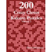 200 Crazy Clever Kakuro Puzzles - Volume 2