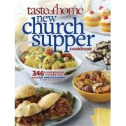 Taste of Home New Church Supper Cookbook by Taste of Home