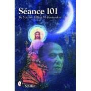Seance 101 by Elaine Kuzmeskus
