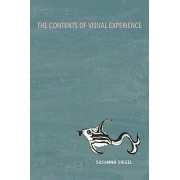 The Contents of Visual Experience by Susannah Siegel