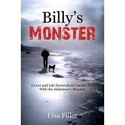 Billy's Monster: A Love and Life Surrendered Amidst War with the Alzheimer's Monster