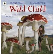 Wild Child by Jeanne Willis