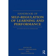 Handbook of Self-Regulation of Learning and Performance by Dale H. Schunk