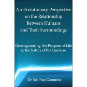 An Evolutionary Perspective on the Relationship Between Humans and Their Surroundings by Neil Paul Cummins