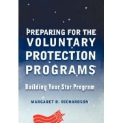 Preparing for the Voluntary Protection Programs by Margaret R. Richardson
