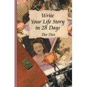 Write Your Life Story in 28 Days by Dee Dees