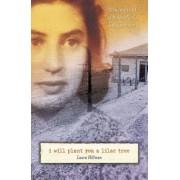 I Will Plant You a Lilac Tree: A Memoir of a Schindler's List Survivor, Paperback