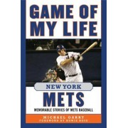 Game of My Life New York Mets by Michael Garry