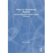 Ethics in International Business by John M. Kline
