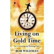 Living on Gold Time by Robert Wildman