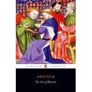 The Art of Rhetoric: Art of Rhetoric by Aristotle