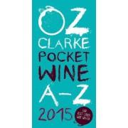 Oz Clarke Pocket Wine Book 2015 2015 by Oz Clarke