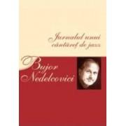 Jurnalul unui cantaret de jazz - Bujor Nedelcovici