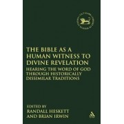 The Bible as a Human Witness to Divine Revelation by Randall Heskett