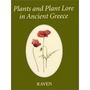 Plants and Plant Lore in Ancient Greece by John Raven