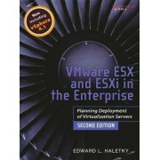 VMware ESX and ESXi in the Enterprise by Edward Haletky