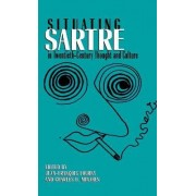 Situating Sartre in Twentieth-Century Thought and Culture by Charles D Minahen