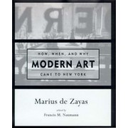 How, When and Why Modern Art Came to New York by Marius de Zayas